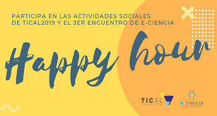 """Happy hour"": review the social activities of TICAL2019 and the 3rd e-Science Meeting"